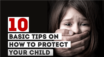 10 Basic Tips on How to Protect Your Child
