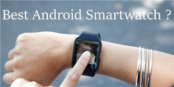 Under $50 - Top 10 Cheap Smart Watches for Android