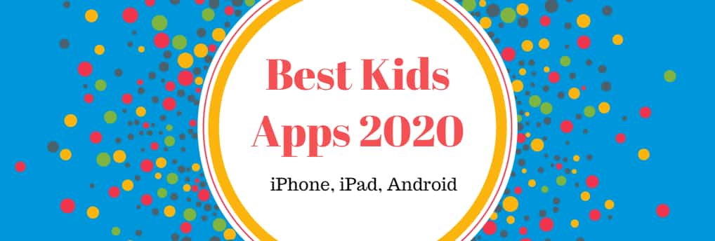 Funny Kid Educational Apps for Different Ages 2020