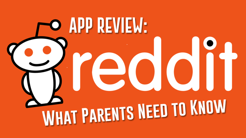 Reddit review for parents: what are the dangers of Reddit